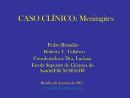 Caso Clínico: Meningites