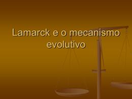 Lamarck e o mecanismo evolutivo