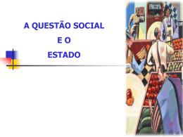 A questão Social e o Estado.