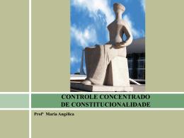 CONTROLE CONCENTRADO DE CONSTITUCIONALIDADE E ADI