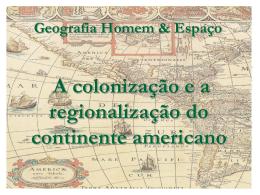 A colonização e a regionalização do continente americano