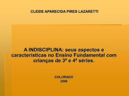 CLEIDE APARECIDA PIRES LAZARETTI A INDISCIPLINA