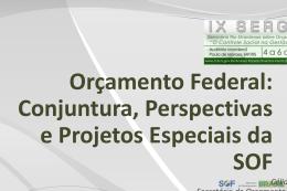 Conjuntura, Perspectivas e Projetos Especiais da SOF