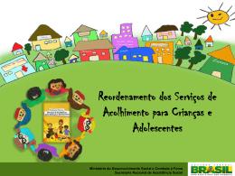 Apresentação dos Serviços de Acolhimento para Crianças e
