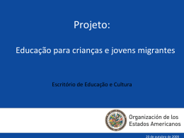 """Breve resumo do projeto """"Educação para crianças e jovens migrantes"""""""