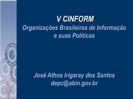 José Athos Irigaray dos Santos - Cinform