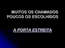 MUITOS OS CHAMADOS POUCOS OS