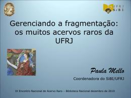 Gerenciando a fragmentação: os muitos acervos raros da UFRJ