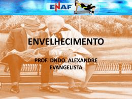envelhecimento - Prof. Alexandre Evangelista