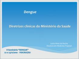 Dengue: diretrizes clínicas do Ministério da Saúde