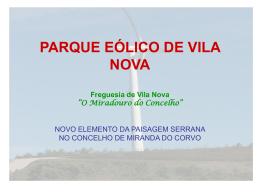 """PARQUE EÓLICO DE VILA NOVA Freguesia de Vila Nova """"O"""