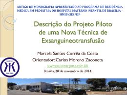 2014:Descrição do Projeto Piloto de uma Nova Técnica de