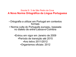 Escola S / 3 de São Pedro da Cova A Nova Norma Ortográfica da