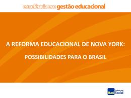 A Reforma Educacional de Nova York: possibilidades para o Brasil