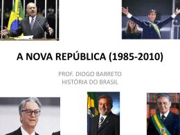 A NOVA REPÚBLICA (1985-2010)