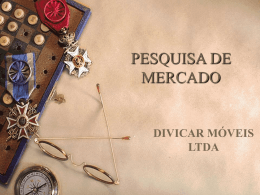 PESQUISA DE MERCADO - Divicar
