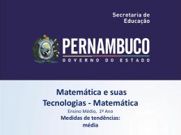 Medidas de tendências média - Governo do Estado de Pernambuco