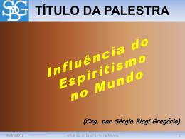 Influência do Espiritismo no Mundo, A