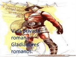 Slides Sobre Gladiadores Romanos.