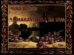 As maravilhas da Uva