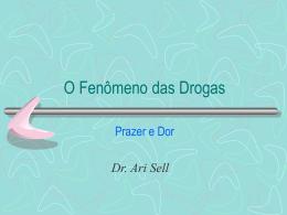 O Fenômeno das Drogas
