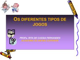 OS DIFERENTES TIPOS DE JOGOS