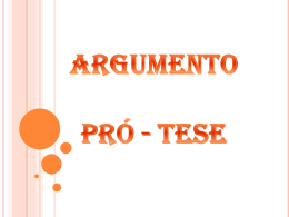 Argumento Pró - Tese