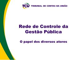 Apresentação: Rede de Controle da Gestão Pública