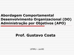 Teoria/Escola Comportamental Desenvolvimento Organizacional