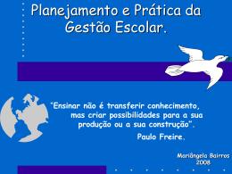 Planejamento e Prática da Gestão Escolar.