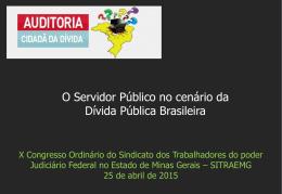 """Palestra """"O Servidor Público no cenário da Dívida Pública Brasileira"""""""