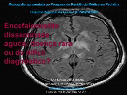 Encefalomielite disseminada aguda: doença rara ou de difícil