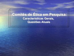 Comitê de Ética - caracterísiticas gerais - Walter Lima