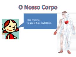 O aparelho circulatório é responsável pela circulação do sangue