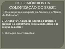 2012- Brasil Colônia..