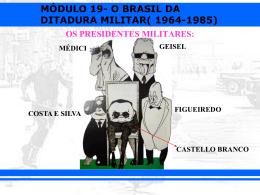 MÓDULO 19- O BRASIL DA DITADURA MILITAR( 1964