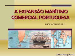 Brasil Colonial I A Expansão marítimo comercial portuguesa