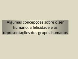 Algumas concepções sobre o ser humano, a felicidade e as