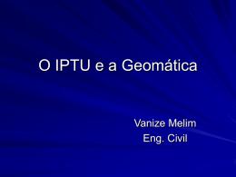 O IPTU e a Geomática