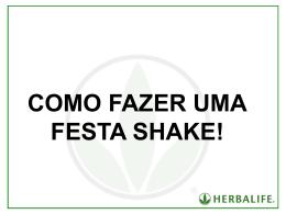 COMO FAZER UMA FESTA SHAKE!