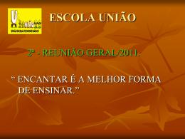 REUNIÃO GERAL - União Escola