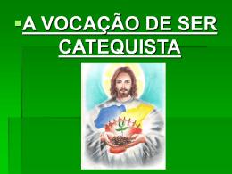 a vocação de ser catequista
