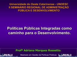 Políticas Públicas Integradas como caminho para o