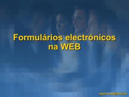 A acessibilidade aos Formulários electrónicos