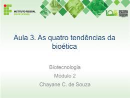Aula 3. As quatro tendências da bioética - Docente