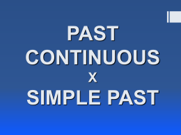 PAST CONTINUOUS X SIMPLE PAST