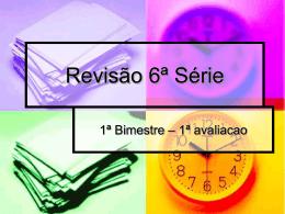 Revisão 6ª Série- 1bim (1prova)