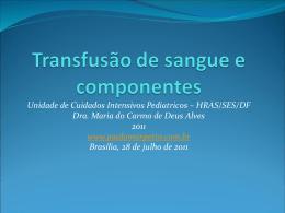 Transfusão de sangue, componentes e derivados