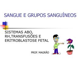 SANGUE E GRUPOS SANGUÍNEOS