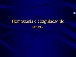 Hemostasia e coagulação do sangue